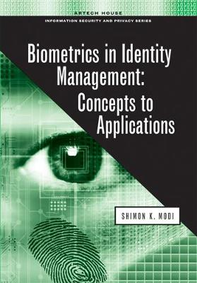 Biometrics in Identity Management: Concepts to Applications (Hardback)