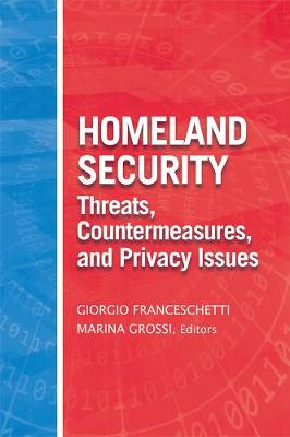 Homeland Security Facets: Threats, Countermeasures, and the Privacy Issue (Hardback)