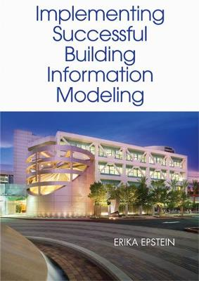 Building Information Modeling: A Guide to Implementation Around the Globe (Hardback)