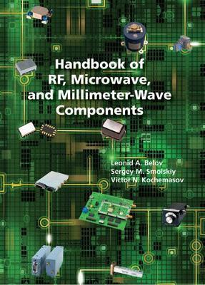 Handbook of RF, Microwave, and Millimeter-Wave Components (Hardback)