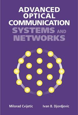 Advanced Optical Communications Systems and Networks (Hardback)