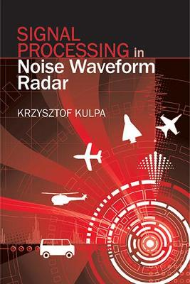 Signal Processing in Noise Waveform Radar (Hardback)
