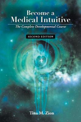 Become a Medical Intuitive - Second Edition: The Complete Developmental Course (Paperback)