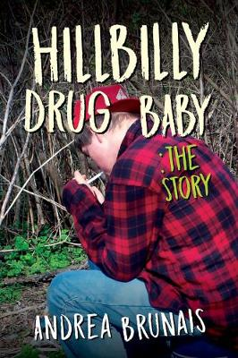 Hillbilly Drug Baby: The Story (Paperback)