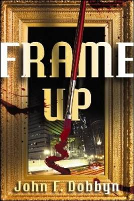 Frame-Up: A Knight & Devlin Thriller (Paperback)
