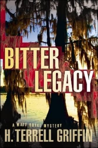 Bitter Legacy: A Matt Royal Mystery (Paperback)