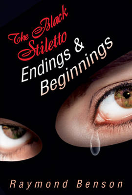 The Black Stiletto: Endings & Beginnings (Hardback)