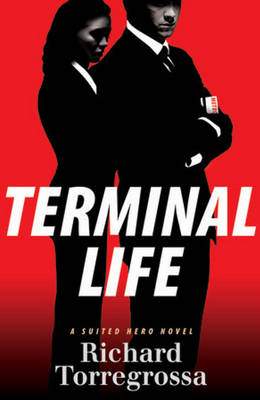 Terminal Life: A Suited Hero Novel (Hardback)