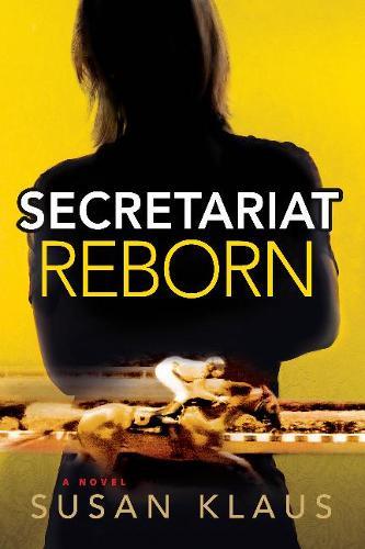 Secretariat Reborn: A Novel (Paperback)