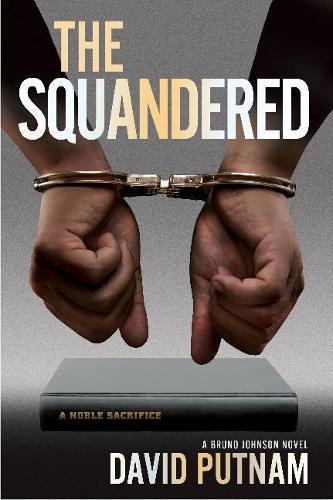The Squandered: A Bruno Johnson Novel (Hardback)