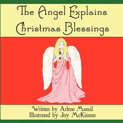 The Angel Explains Christmas Blessings (Paperback)