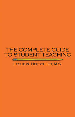 The Complete Guide to Student Teaching (Paperback)