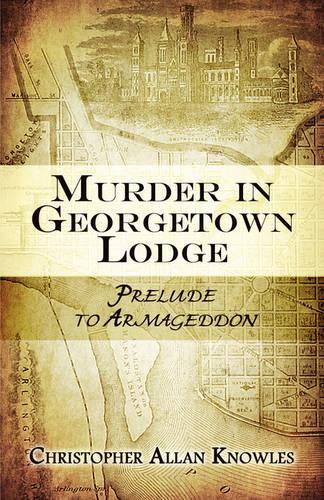 Murder in Georgetown Lodge: Prelude to Armageddon (Paperback)