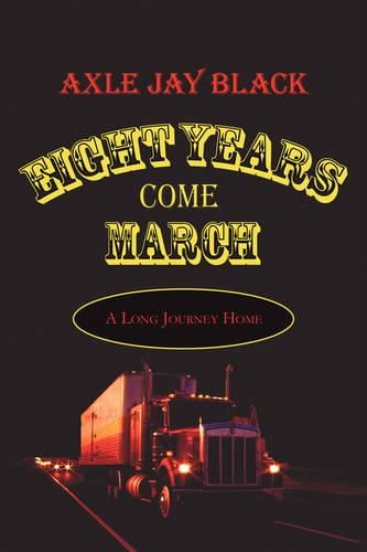 Eight Years Come March (Paperback)