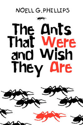 The Ants That Were and Wish They Are (Paperback)