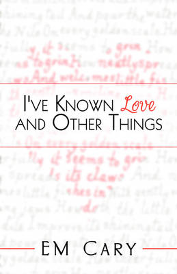 I've Known Love and Other Things (Paperback)