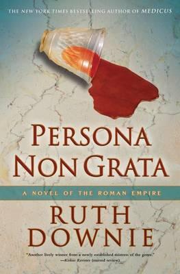 Persona Non Grata: A Novel of the Roman Empire - The Medicus Series (Paperback)
