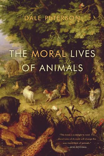 The Moral Lives of Animals (Paperback)