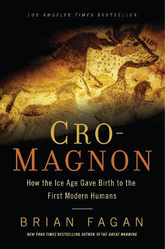 Cro-Magnon: How the Ice Age Gave Birth to the First Modern Humans (Paperback)