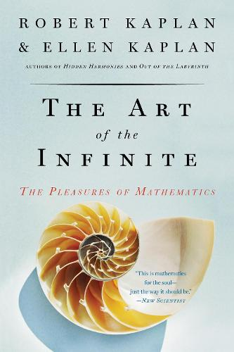 The Art of the Infinite: The Pleasures of Mathematics (Paperback)
