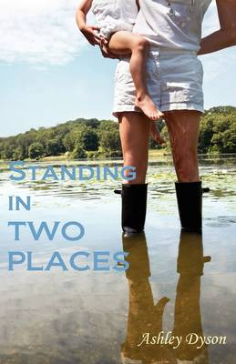 Standing in Two Places: A New Landscape of Motherhood (Paperback)