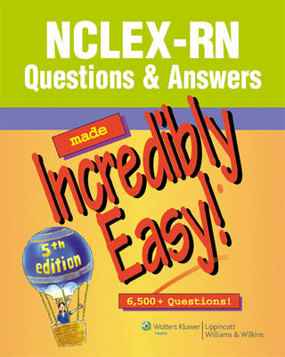 NCLEX-RN Questions and Answers Made Incredibly Easy! - Incredibly Easy! Series (Paperback)