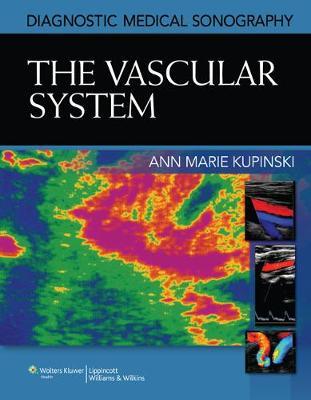 The Vascular System - Diagnostic Medical Sonography Series (Hardback)