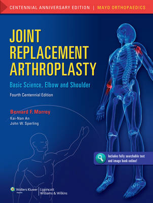 Joint Replacement Arthroplasty: Volume 1: Basic Science, Elbow, and Shoulder (Hardback)