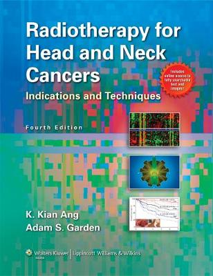 Radiotherapy for Head and Neck Cancers: Indications and Techniques (Hardback)