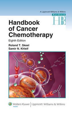Handbook of Cancer Chemotherapy - Lippincott Williams and Wilkins Handbook Series (Paperback)