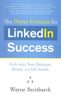 The Power Formula for LinkedIn Success: Kick-Start Your Business, Brand & Job Search (Paperback)