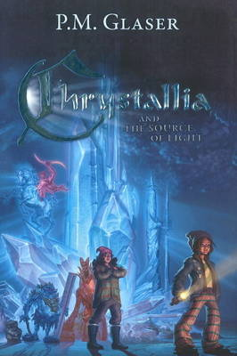 Chrystallia & the Source of Light (Hardback)