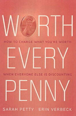 Worth Every Penny (Hardback)
