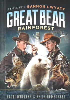 Travels with Gannon & Wyatt Great Bear Rainforest (Hardback)