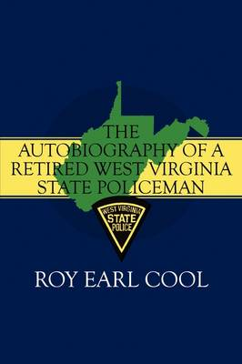 The Autobiography of a Retired West Virginia State Policeman (Paperback)