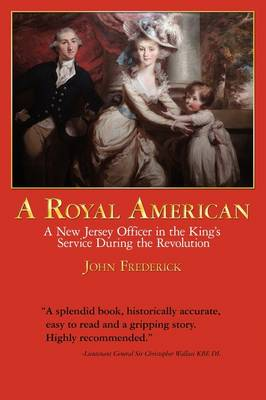 A Royal American: A New Jersey Officer in the King's Service During the Revolution (Paperback)