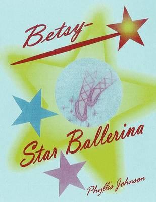 Betsy Star Ballerina (Paperback)