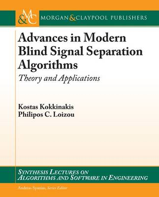 Advances in Modern Blind Signal Separation Algorithms: Theory and Applications - Synthesis Lectures on Algorithms and Software in Engineering (Paperback)