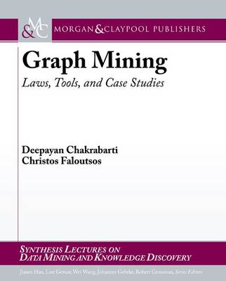 Graph Mining: Laws, Tools, and Case Studies - Synthesis Lectures on Data Mining and Knowledge Discovery (Paperback)