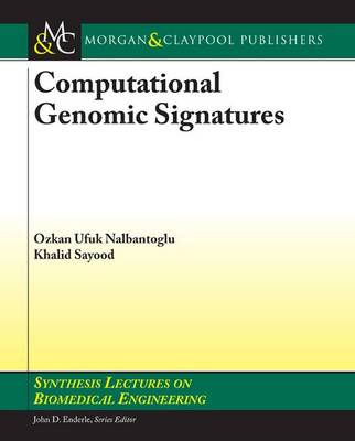 Computational Genomic Signatures - Synthesis Lectures on Biomedical Engineering (Paperback)