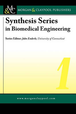 Synthesis Series in Biomedical Engineering: v. 1 (Hardback)