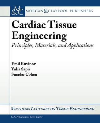 Cardiac Tissue Engineering - Synthesis Lectures on Tissue Engineering (Paperback)