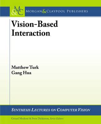 Vision-Based Interaction - Synthesis Lectures on Computer Vision (Paperback)