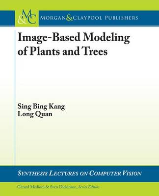 Image-Based Modeling of Plants and Trees - Synthesis Lectures on Computer Vision (Paperback)
