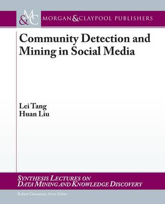 Community Detection and Mining in Social Media - Synthesis Lectures on Data Mining and Knowledge Discovery (Paperback)