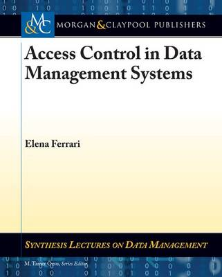 Access Control in Data Management Systems - Synthesis Lectures on Data Management (Paperback)