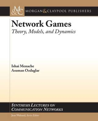 Network Games - Synthesis Lectures on Communication Networks (Paperback)