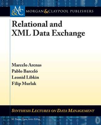 Relational and XML Data Exchange - Synthesis Lectures on Data Management (Paperback)