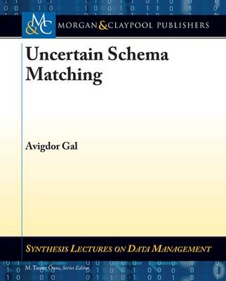 Uncertain Schema Matching - Synthesis Lectures on Data Management (Paperback)