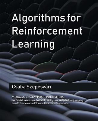 Algorithms for Reinforcement Learning - Synthesis Lectures on Artificial Intelligence and Machine Learning (Paperback)